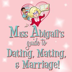 Miss Abigail's Guide to Dating, Mating, & Marriage Logo