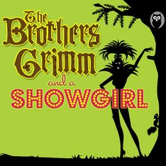 Brothers Grimm and a Showgirl Logo